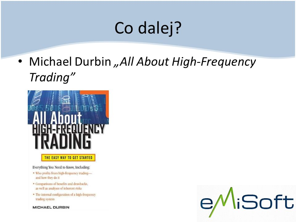 "Co dalej Michael Durbin ""All About High-Frequency Trading"