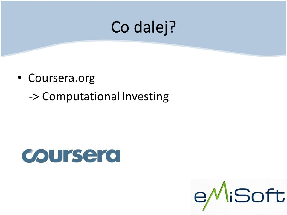 Co dalej Coursera.org -> Computational Investing