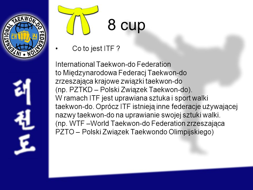 8 cup Co to jest ITF International Taekwon-do Federation