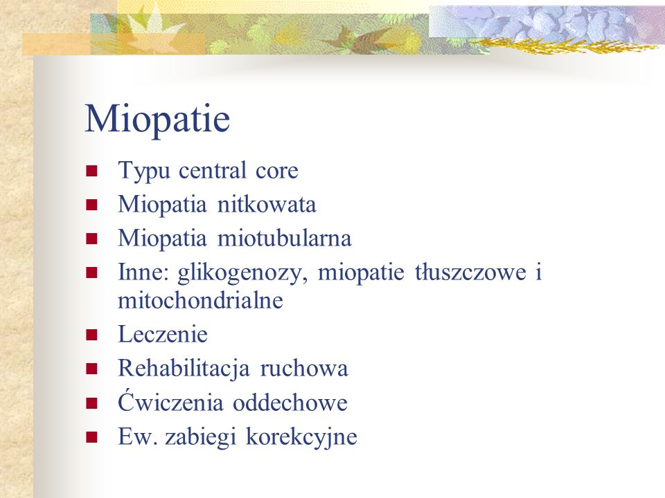 Miopatie Typu central core Miopatia nitkowata Miopatia miotubularna