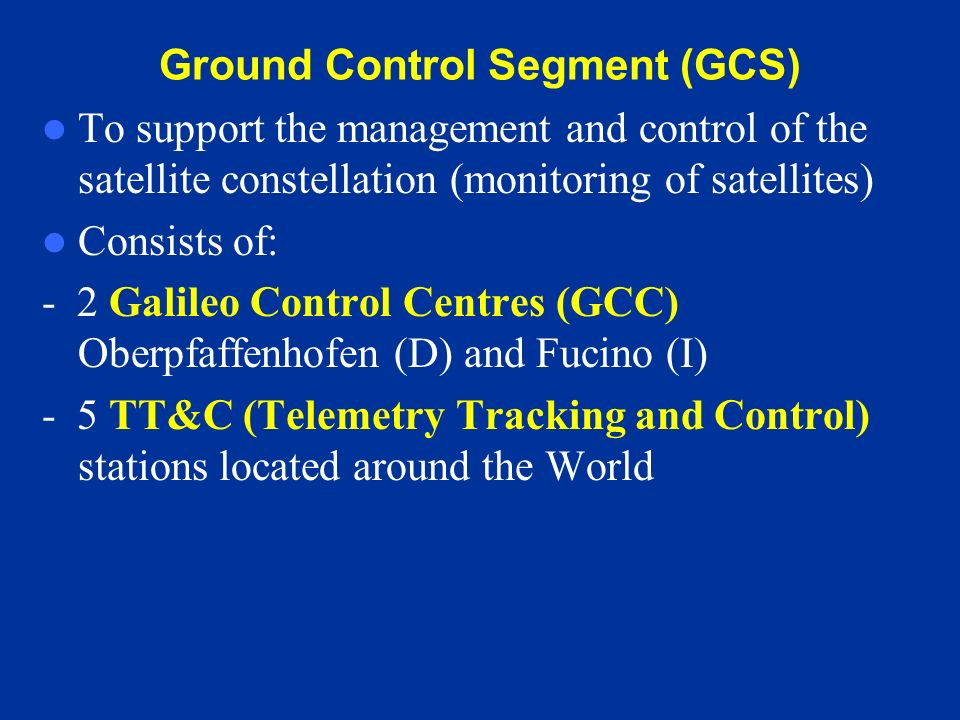Ground Control Segment (GCS)