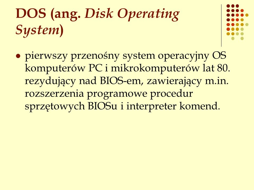 DOS (ang. Disk Operating System)