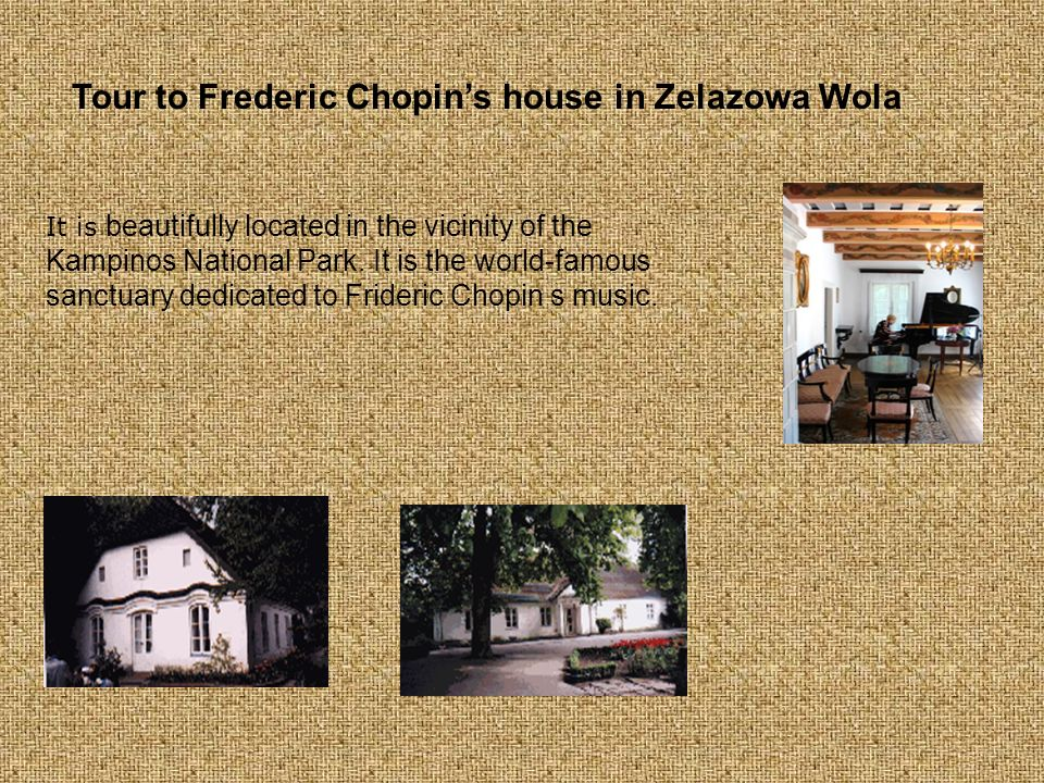 Tour to Frederic Chopin's house in Zelazowa Wola