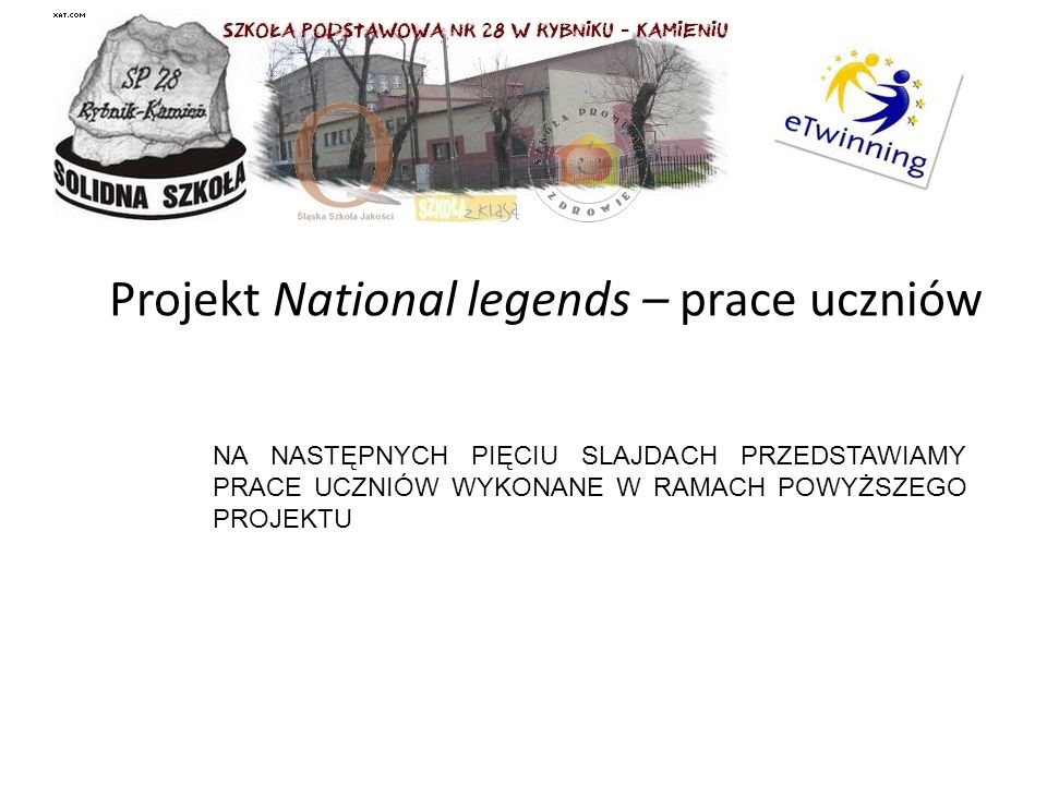 Projekt National legends – prace uczniów