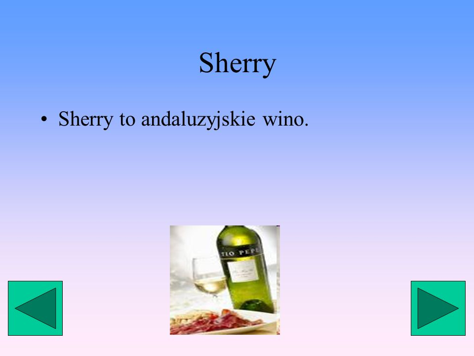 Sherry Sherry to andaluzyjskie wino.