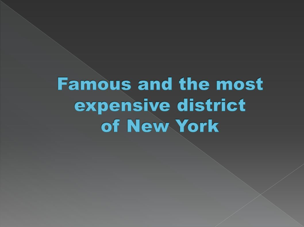 Famous and the most expensive district of New York