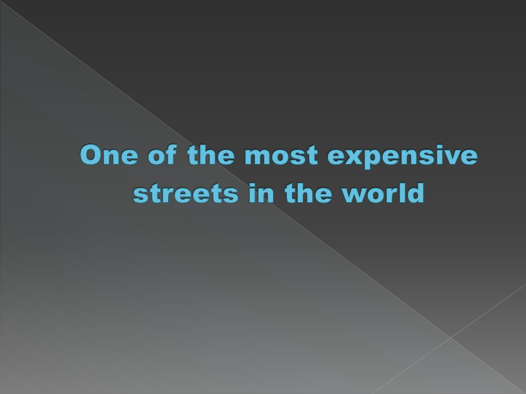 One of the most expensive streets in the world