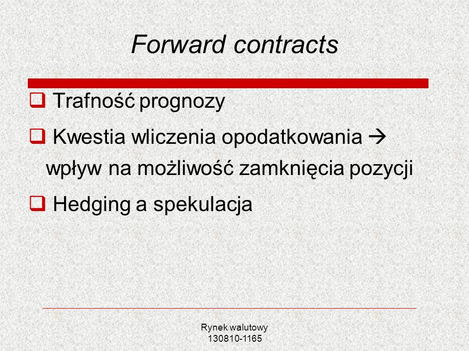 Forward contracts Trafność prognozy