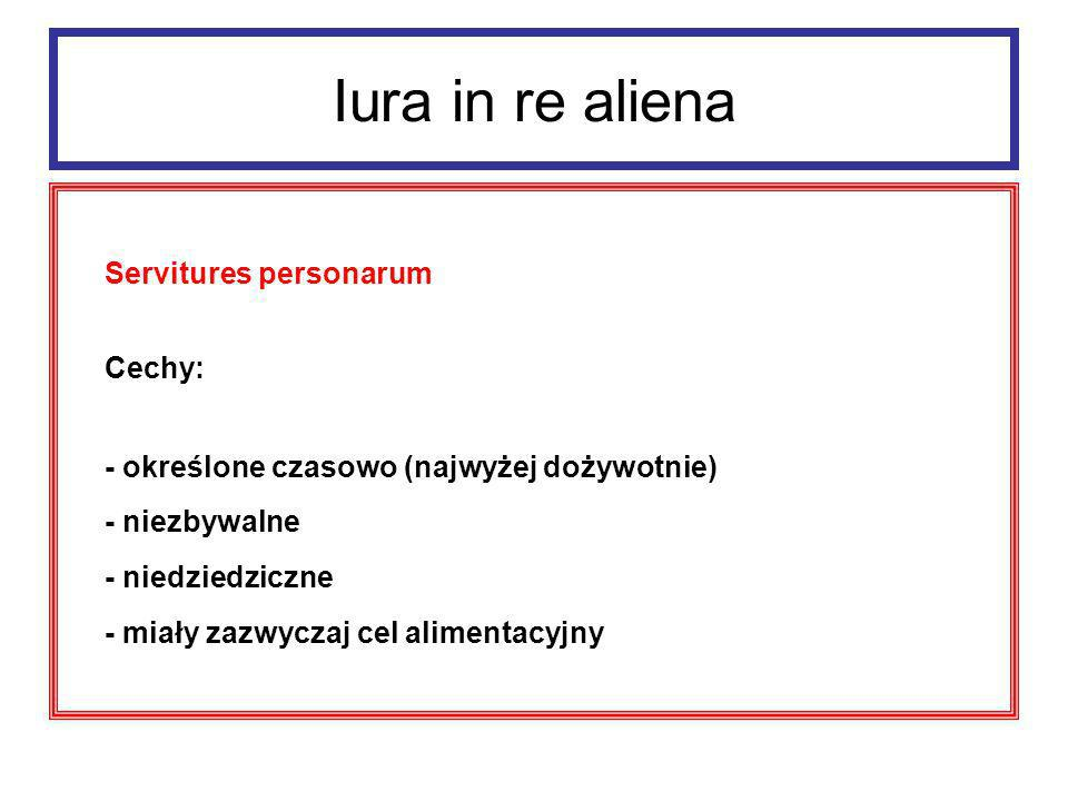 Iura in re aliena Servitures personarum Cechy: