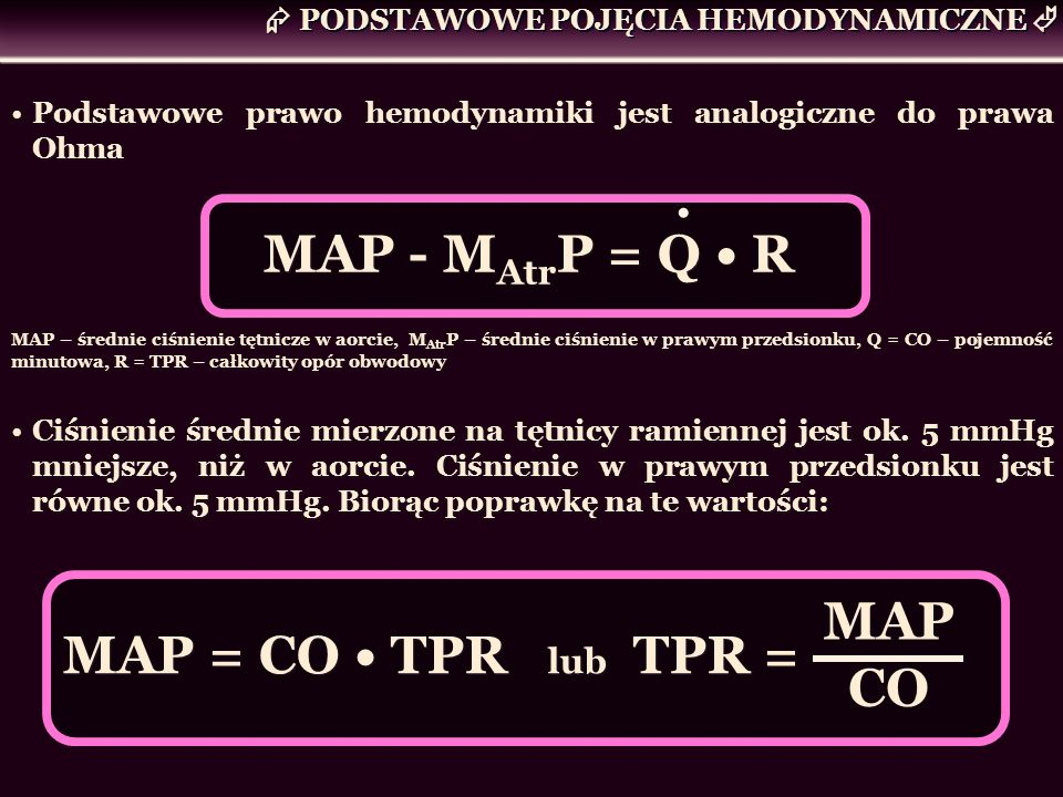 MAP - MAtrP = Q • R MAP MAP = CO • TPR lub TPR = CO