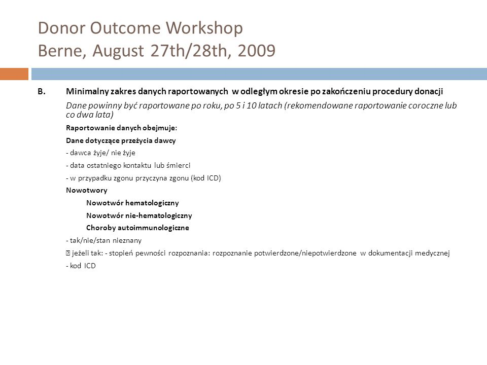 Donor Outcome Workshop Berne, August 27th/28th, 2009