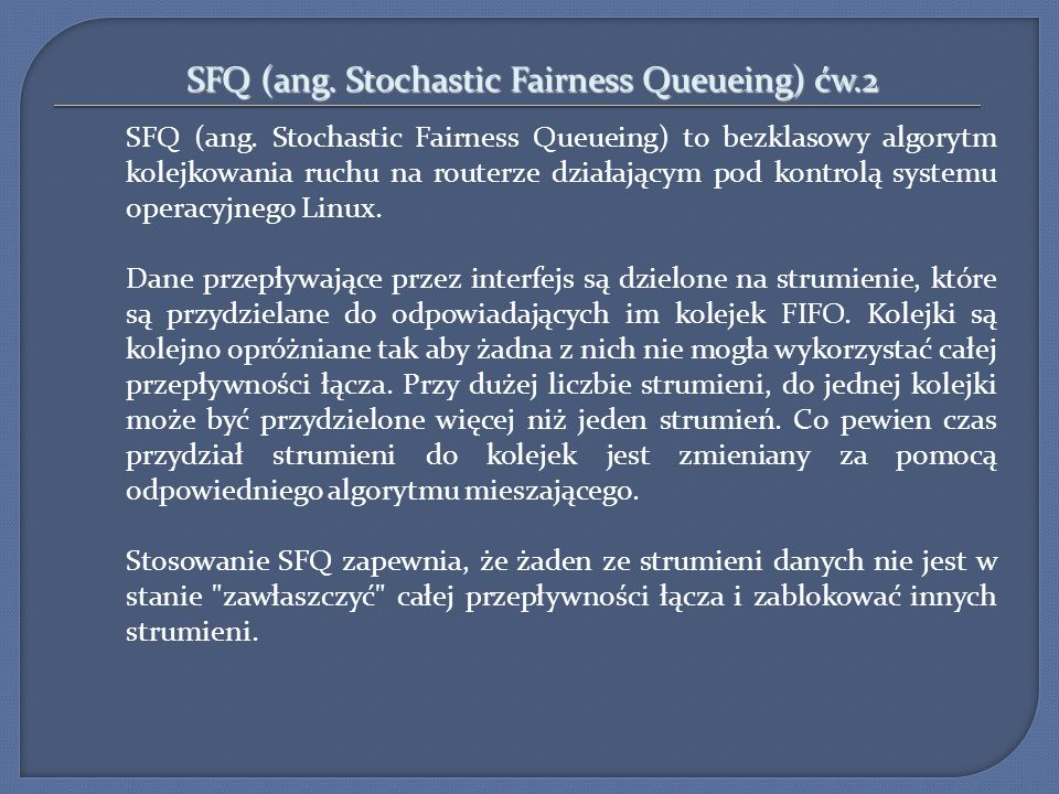 SFQ (ang. Stochastic Fairness Queueing) ćw.2