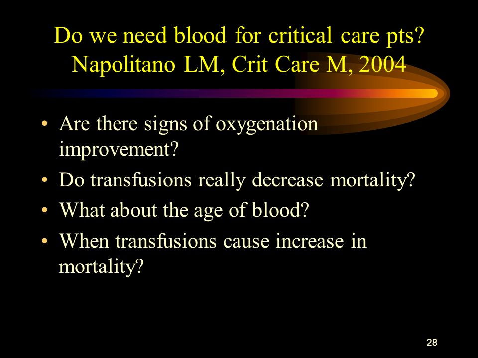 Do we need blood for critical care pts