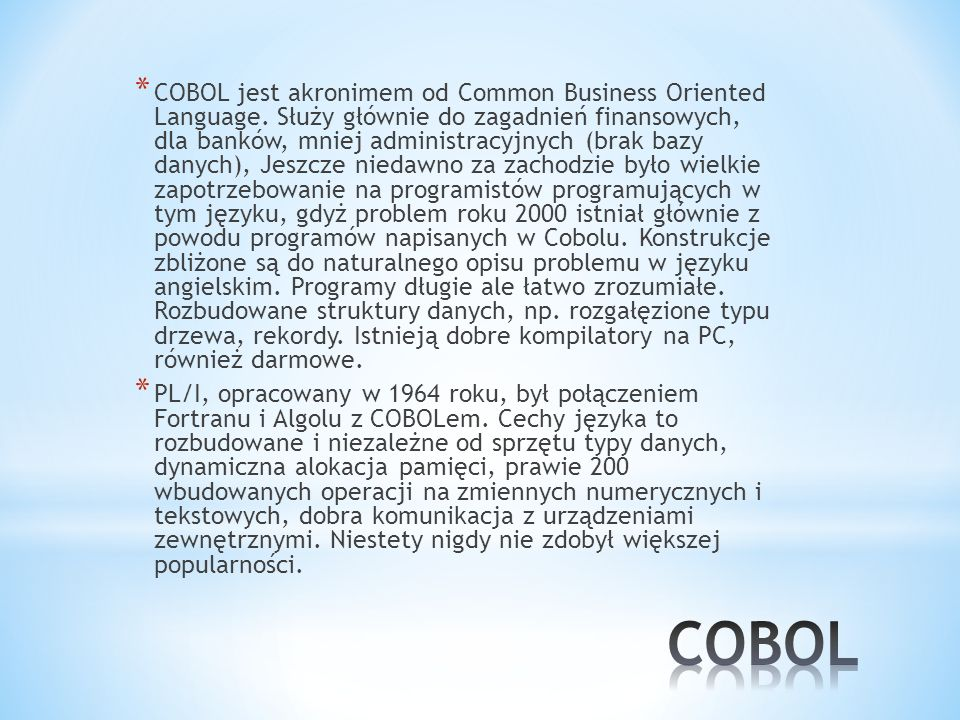 COBOL jest akronimem od Common Business Oriented Language