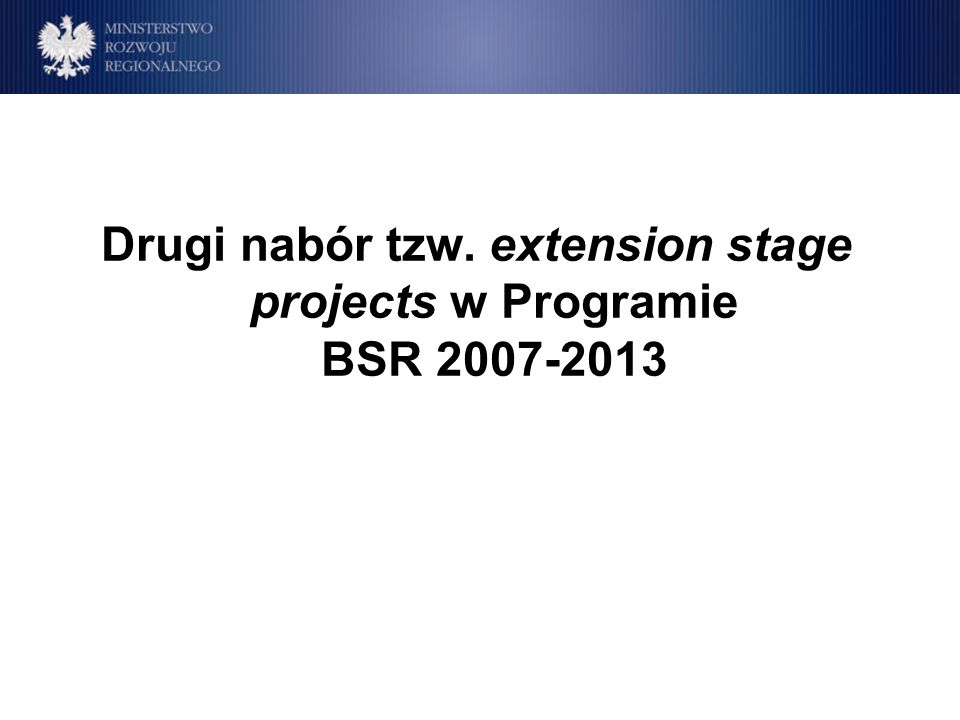Drugi nabór tzw. extension stage projects w Programie BSR