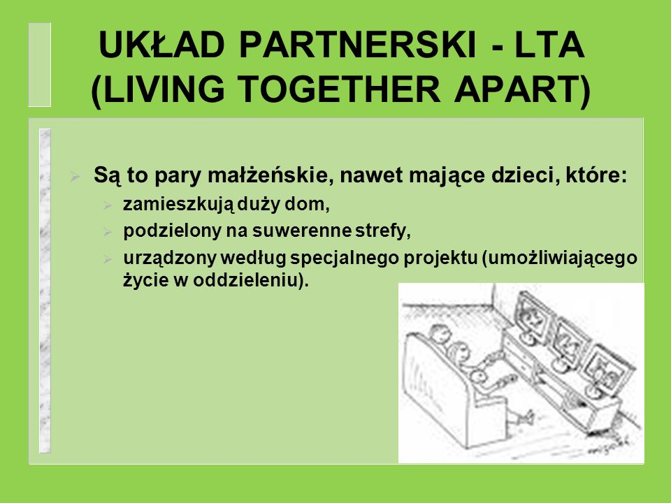 UKŁAD PARTNERSKI - LTA (LIVING TOGETHER APART)