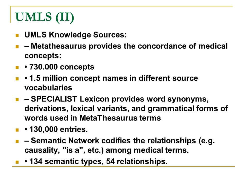 UMLS (II) UMLS Knowledge Sources: