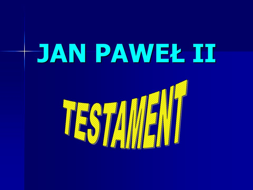 JAN PAWEŁ II TESTAMENT