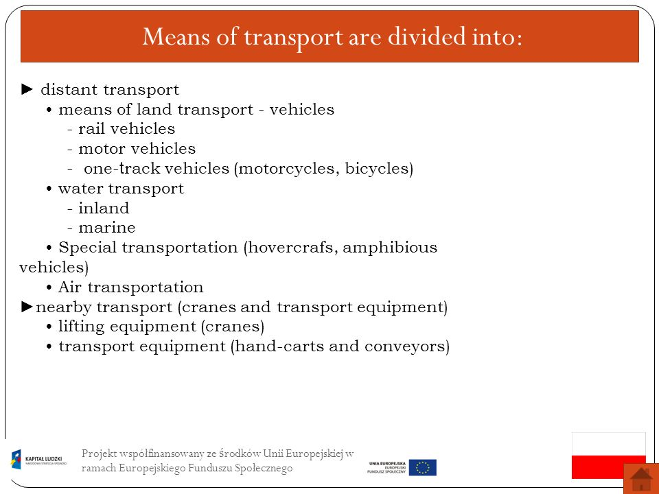Means of transport are divided into: