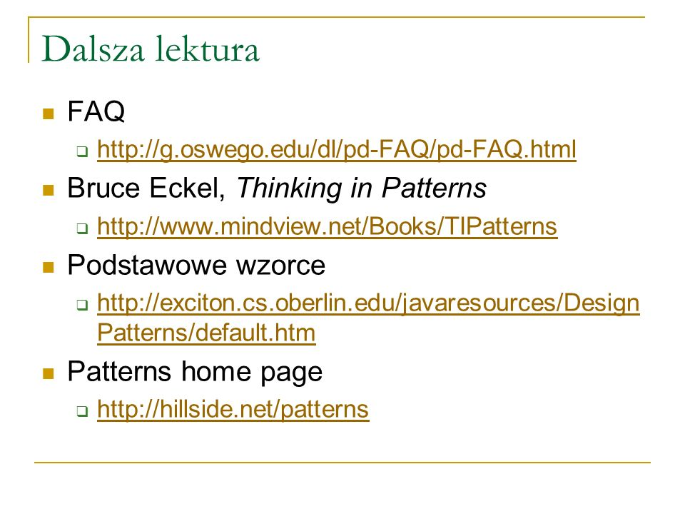 Dalsza lektura FAQ Bruce Eckel, Thinking in Patterns Podstawowe wzorce