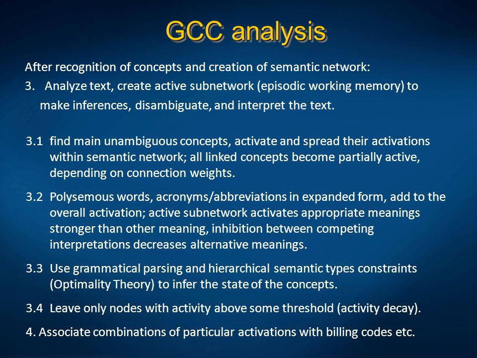 GCC analysis After recognition of concepts and creation of semantic network: Analyze text, create active subnetwork (episodic working memory) to.