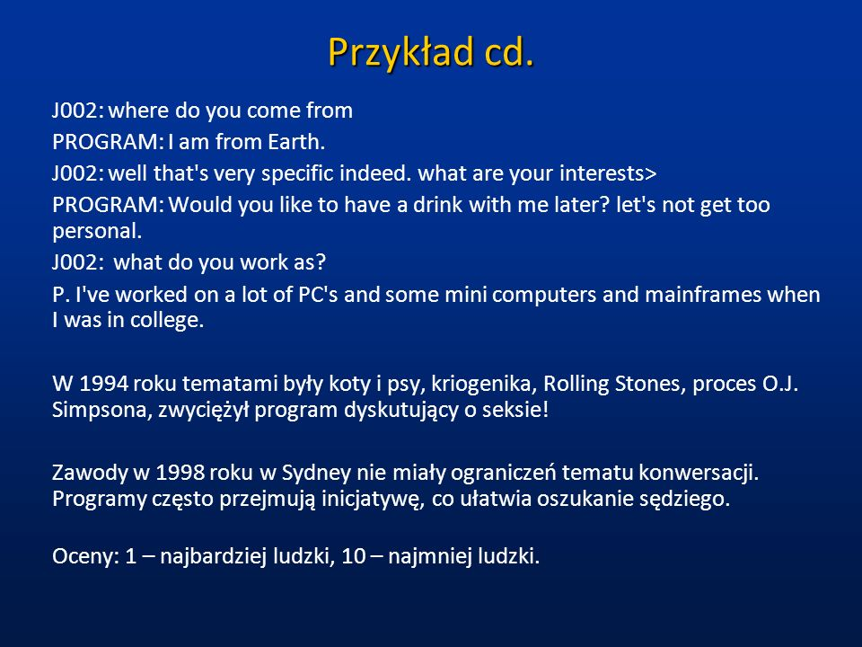 Przykład cd. J002: where do you come from PROGRAM: I am from Earth.