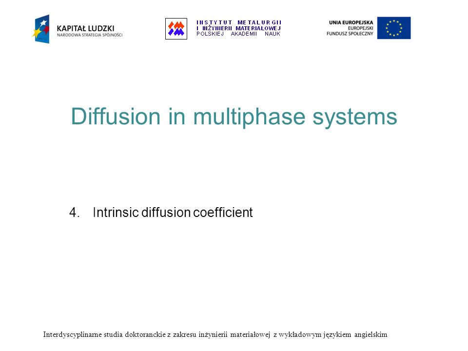 Diffusion in multiphase systems