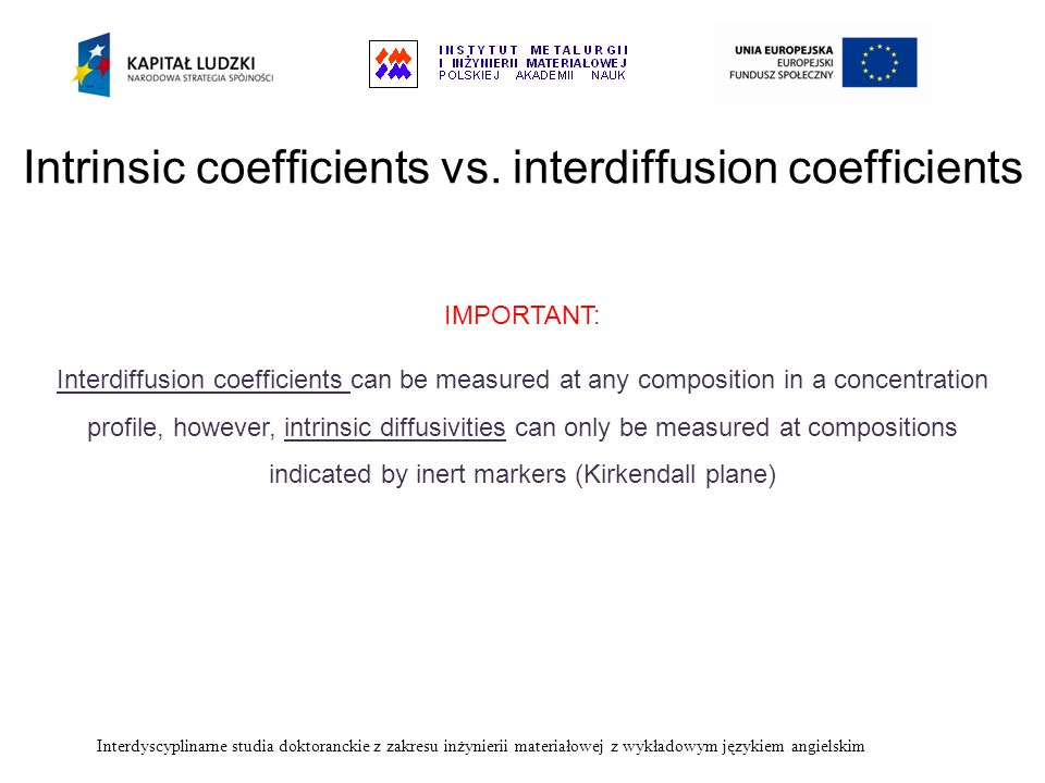 Intrinsic coefficients vs. interdiffusion coefficients