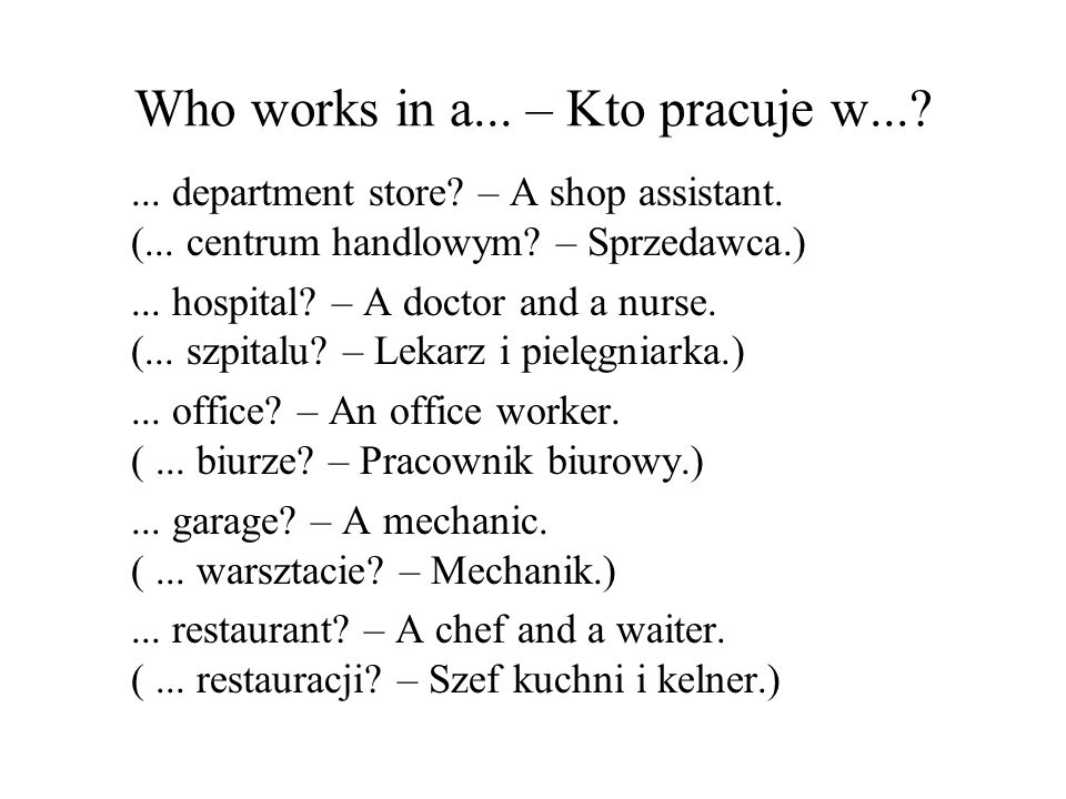 Who works in a... – Kto pracuje w...