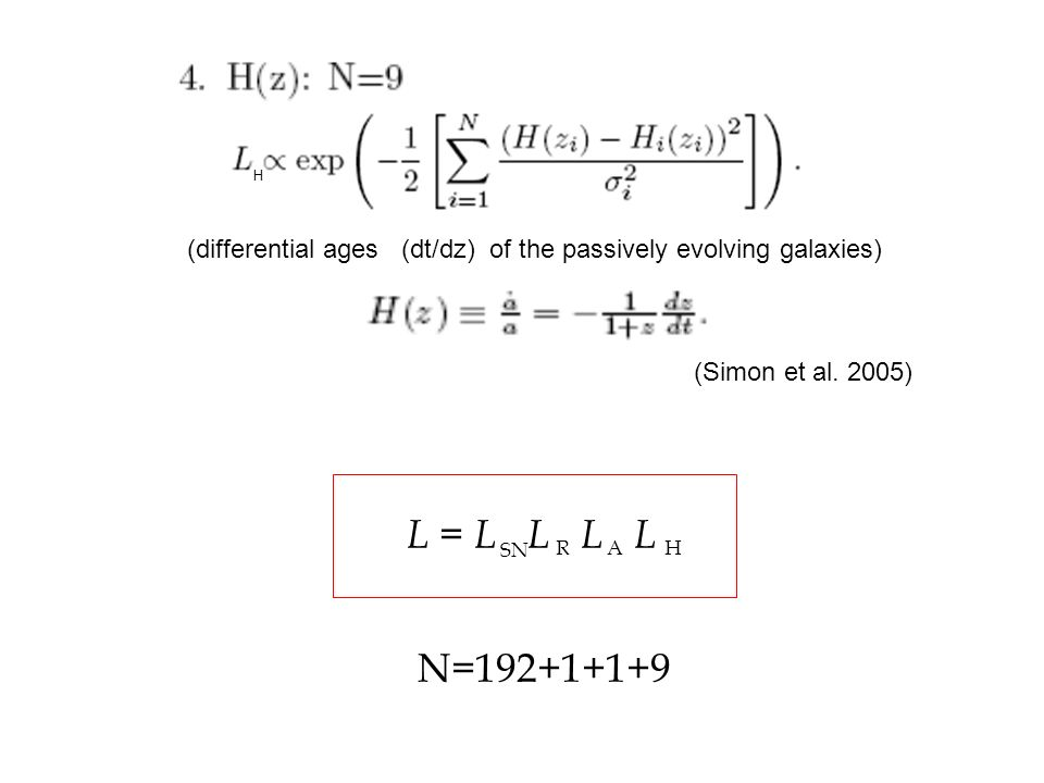 H (differential ages (dt/dz) of the passively evolving galaxies) (Simon et al. 2005) L = L L L L.