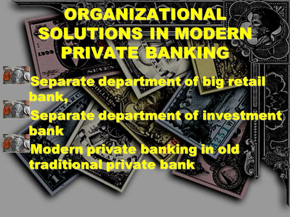 ORGANIZATIONAL SOLUTIONS IN MODERN PRIVATE BANKING