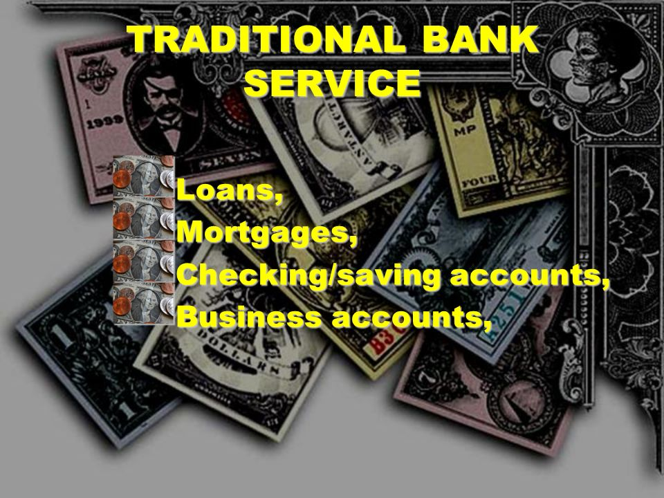 TRADITIONAL BANK SERVICE