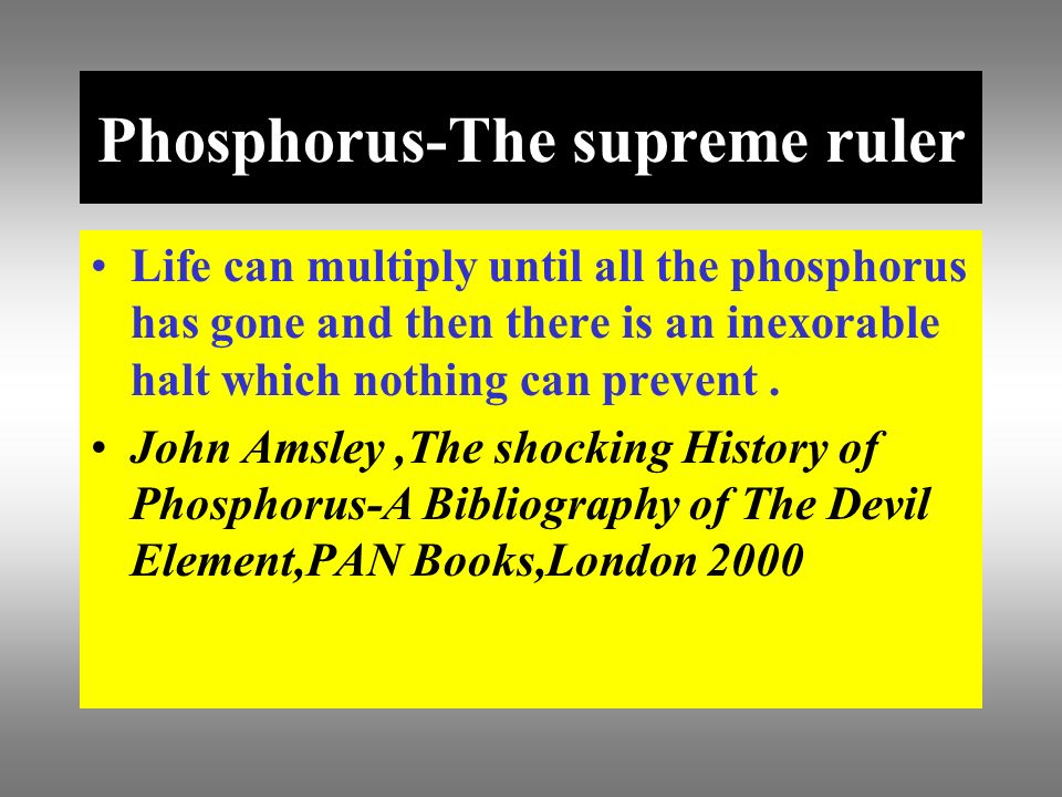 Phosphorus-The supreme ruler