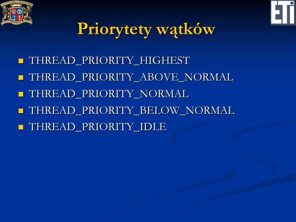 Priorytety wątków THREAD_PRIORITY_HIGHEST THREAD_PRIORITY_ABOVE_NORMAL
