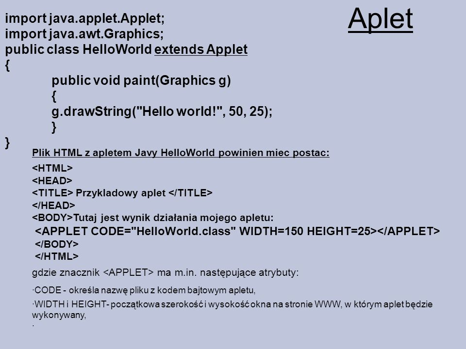 Aplet import java.applet.Applet; import java.awt.Graphics;