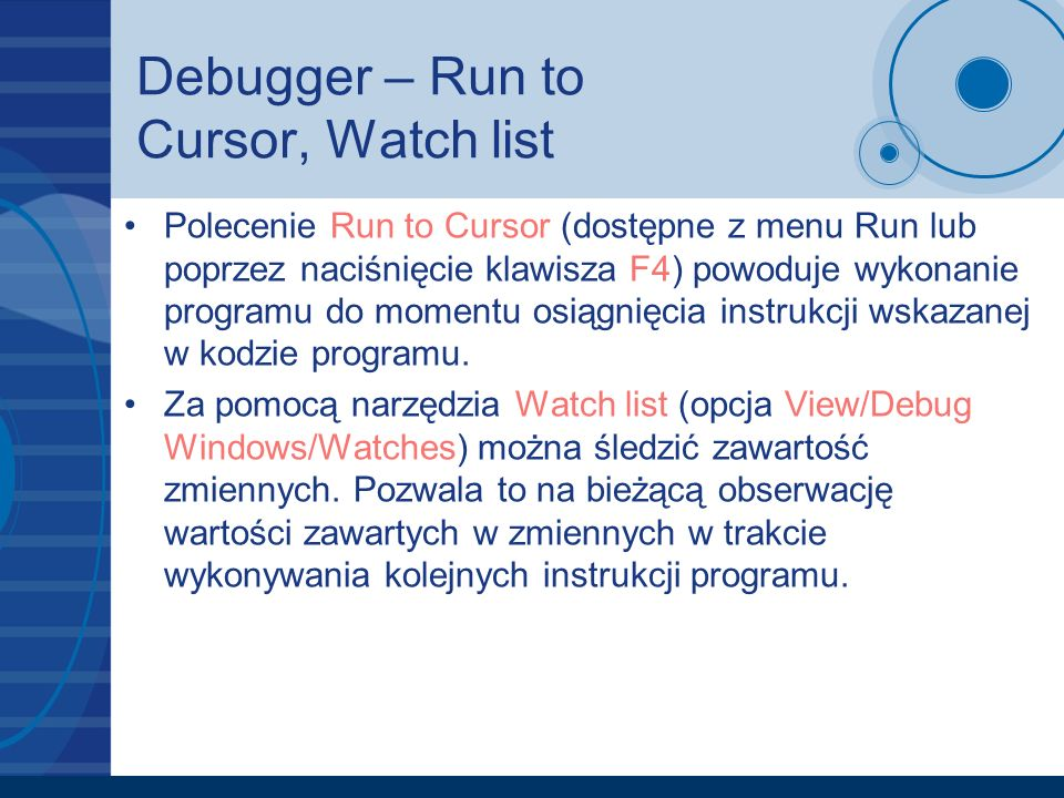 Debugger – Run to Cursor, Watch list