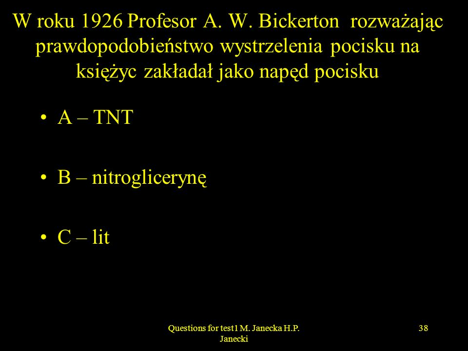 Questions for test1 M. Janecka H.P. Janecki