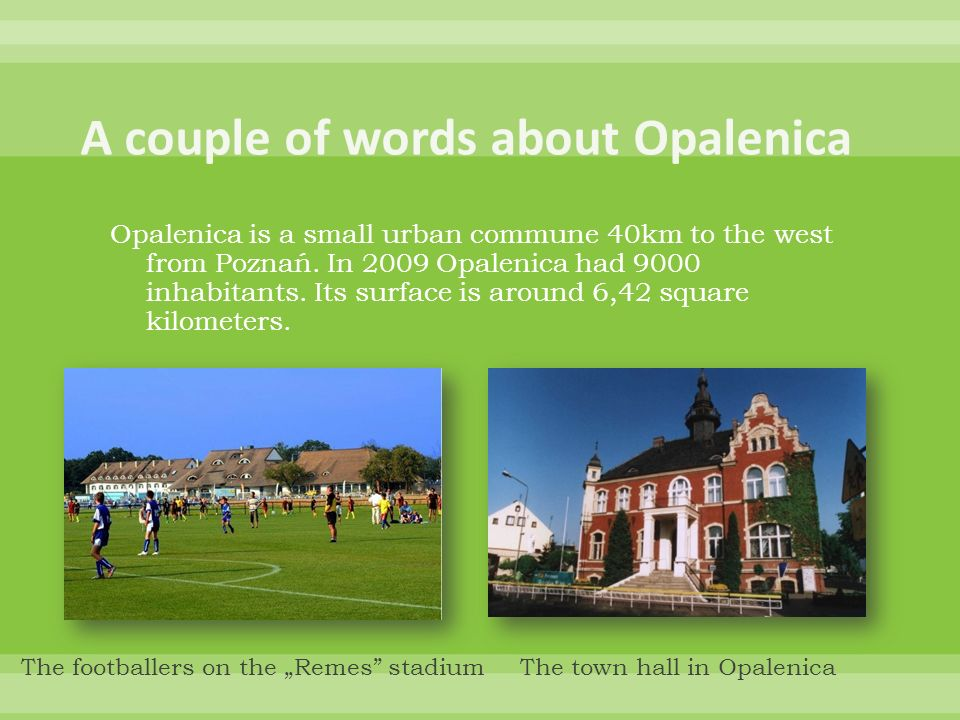 A couple of words about Opalenica