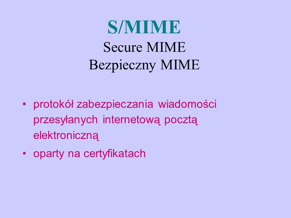 S/MIME Secure MIME Bezpieczny MIME