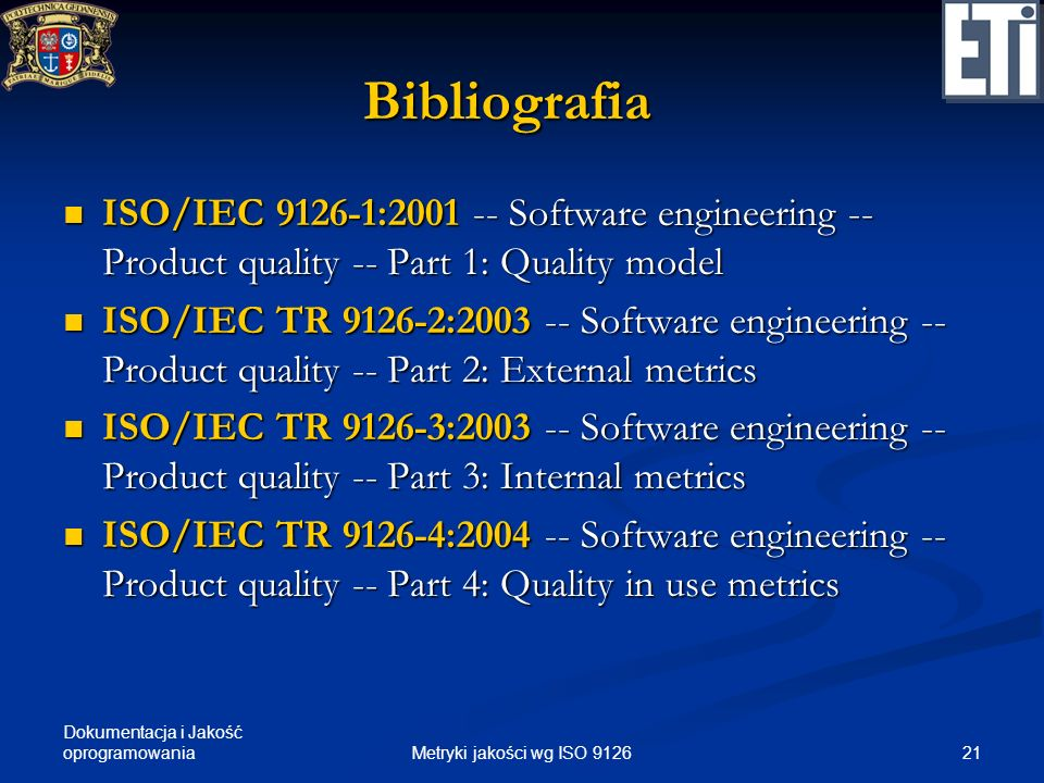 Bibliografia ISO/IEC : Software engineering -- Product quality -- Part 1: Quality model.