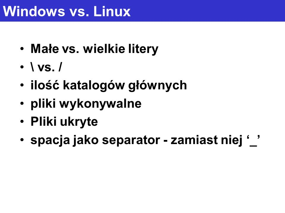 Windows vs. Linux Małe vs. wielkie litery \ vs. /