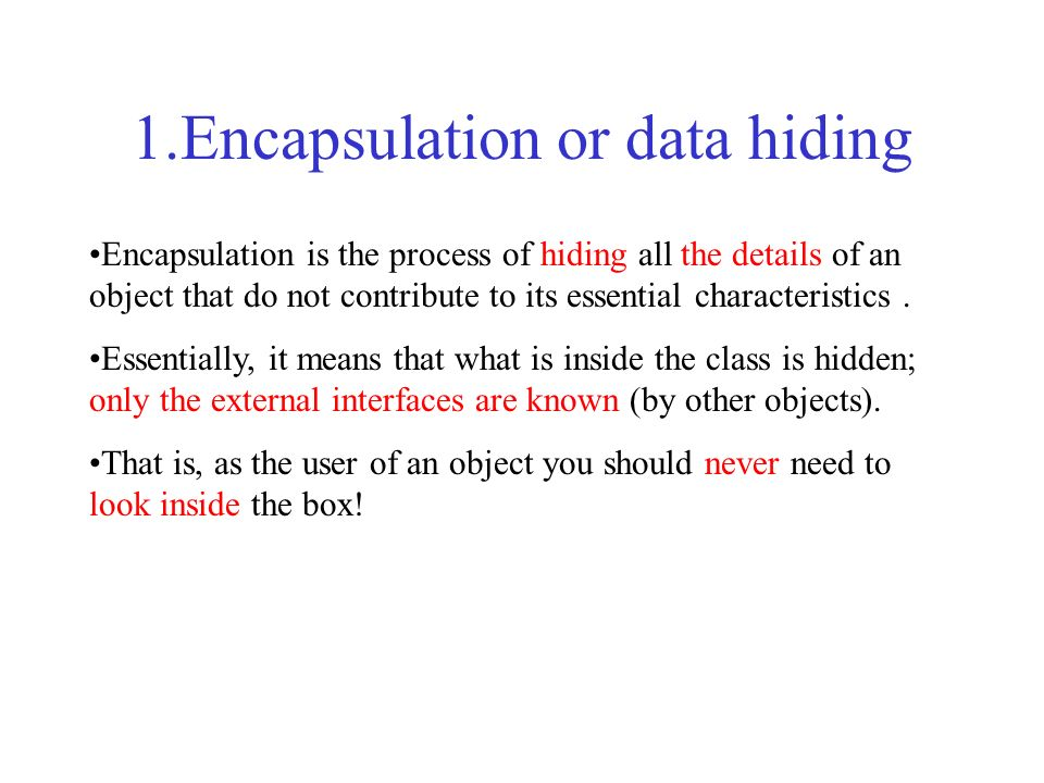 1.Encapsulation or data hiding