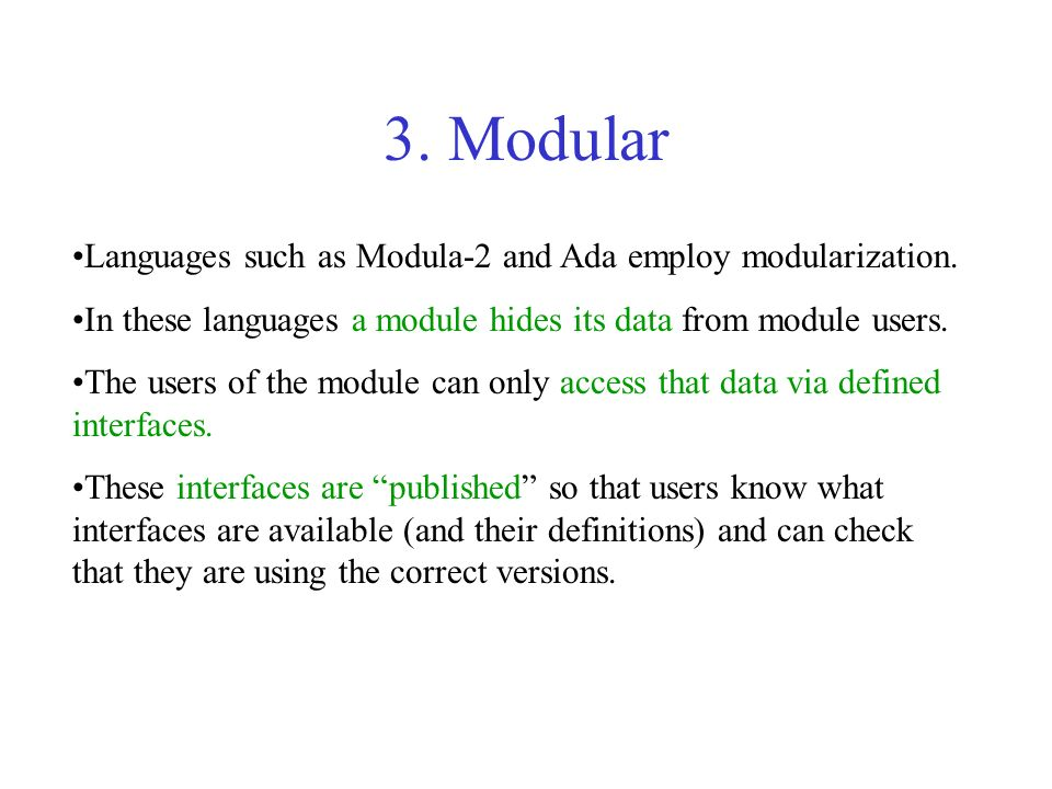 3. Modular Languages such as Modula-2 and Ada employ modularization.