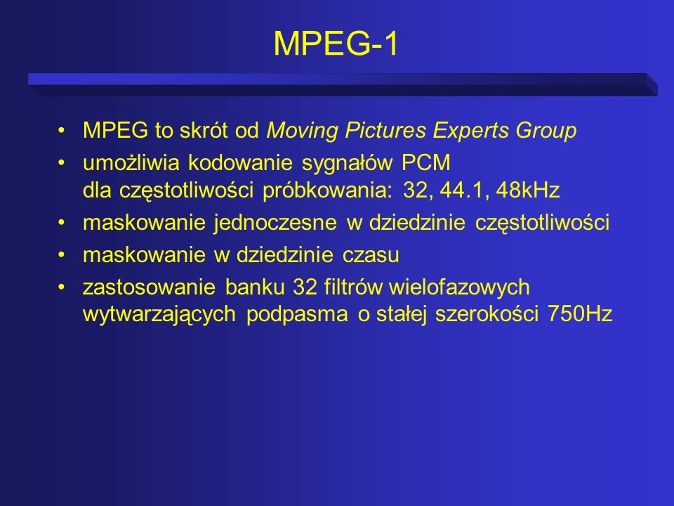 MPEG-1 MPEG to skrót od Moving Pictures Experts Group