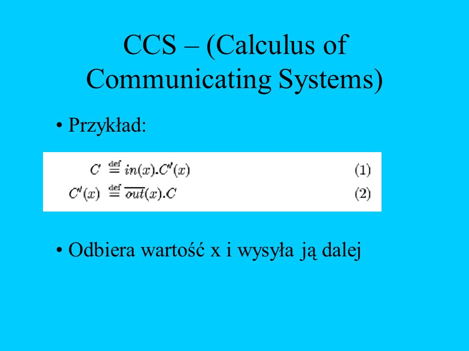CCS – (Calculus of Communicating Systems)