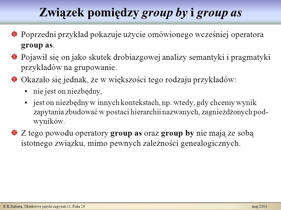 Związek pomiędzy group by i group as