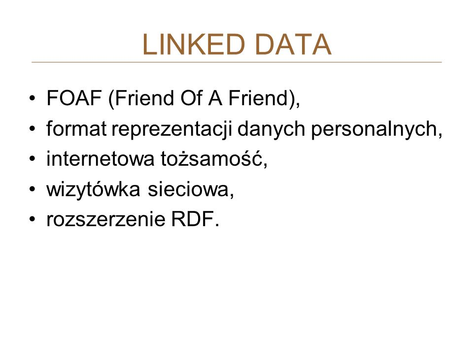 LINKED DATA FOAF (Friend Of A Friend),