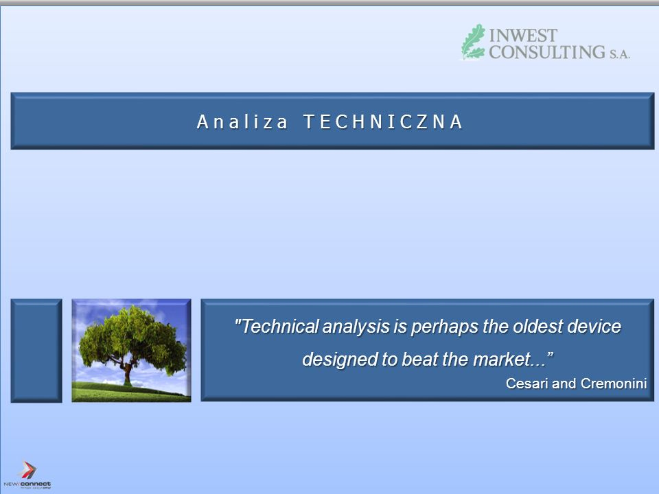 Technical analysis is perhaps the oldest device