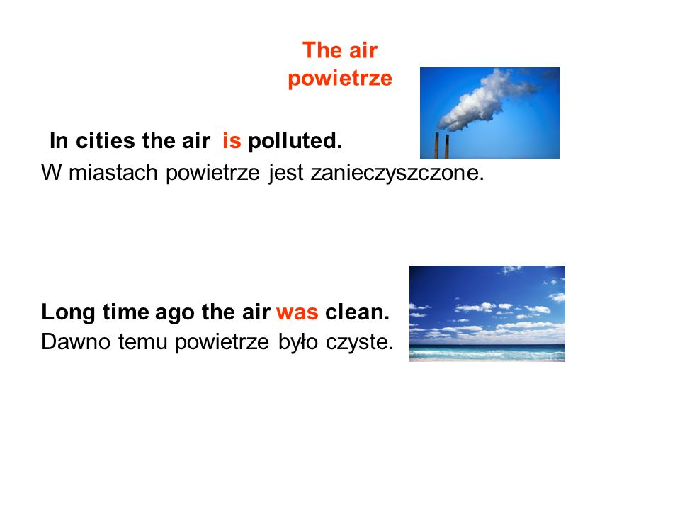 In cities the air is polluted.
