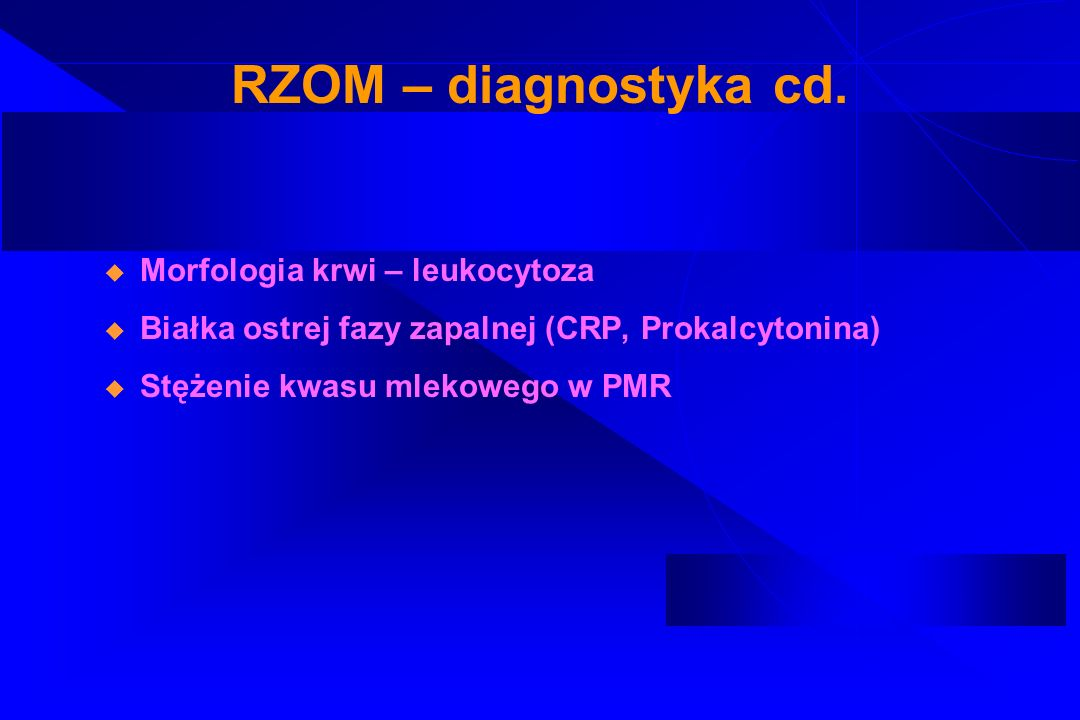 RZOM – diagnostyka cd. Morfologia krwi – leukocytoza